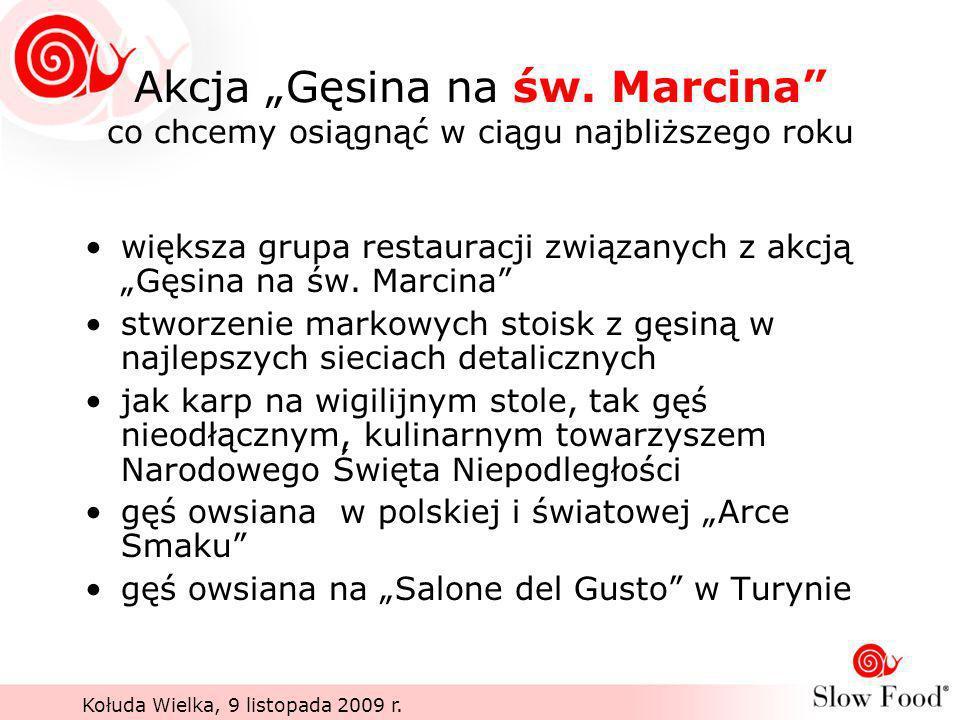Akcja Gęsina na św. Marcina co chcemy osiągnąć w ciągu najbliższego roku większa grupa restauracji związanych z akcją Gęsina na św. Marcina stworzenie