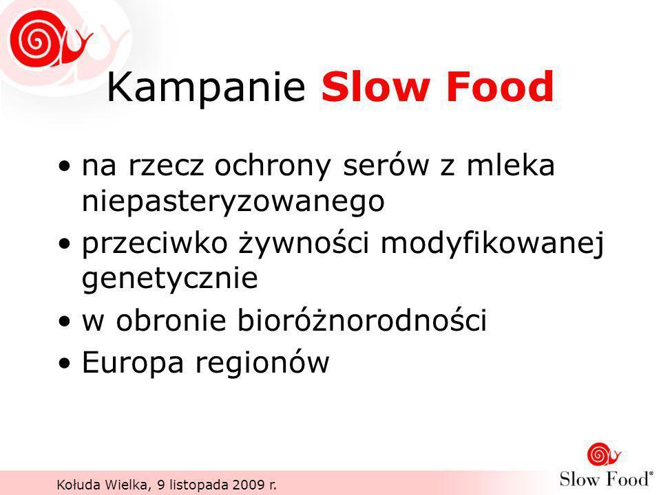 Kołuda Wielka, 9 listopada 2009 r. Kampanie Slow Food na rzecz ochrony serów z mleka niepasteryzowanego przeciwko żywności modyfikowanej genetycznie w