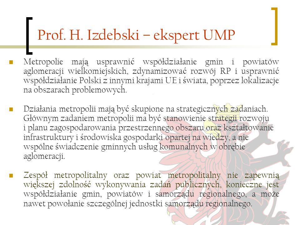 Prof. H. Izdebski – ekspert UMP Metropolie maj ą usprawni ć współdziałanie gmin i powiatów aglomeracji wielkomiejskich, zdynamizowa ć rozwój RP i uspr