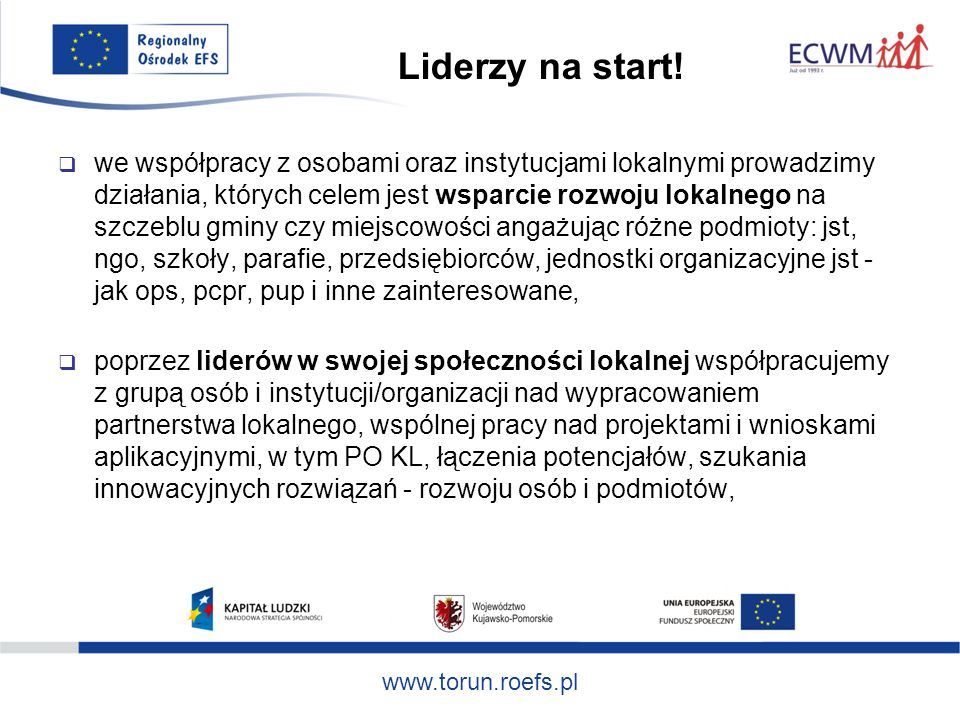 www.torun.roefs.pl Działanie/ poddziałanie Termin konkursu [kwartał] Kwota środków [zł.] 8.1.1I [2 konkursy] 50,5 mln 8.1.2I [2 konkursy] 15 mln 8.2.1II 8,2 mln Projekty innowacyjne III8 mln Konkursy w 2010 roku