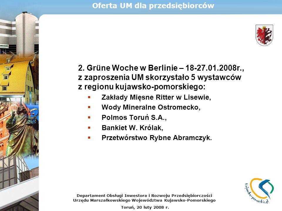 2. Grüne Woche w Berlinie – 18-27.01.2008r., z zaproszenia UM skorzystało 5 wystawców z regionu kujawsko-pomorskiego: Zakłady Mięsne Ritter w Lisewie,