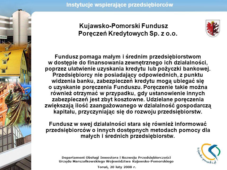Kujawsko-Pomorski Fundusz Poręczeń Kredytowych Sp. z o.o. Fundusz pomaga małym i średnim przedsiębiorstwom w dostępie do finansowania zewnętrznego ich