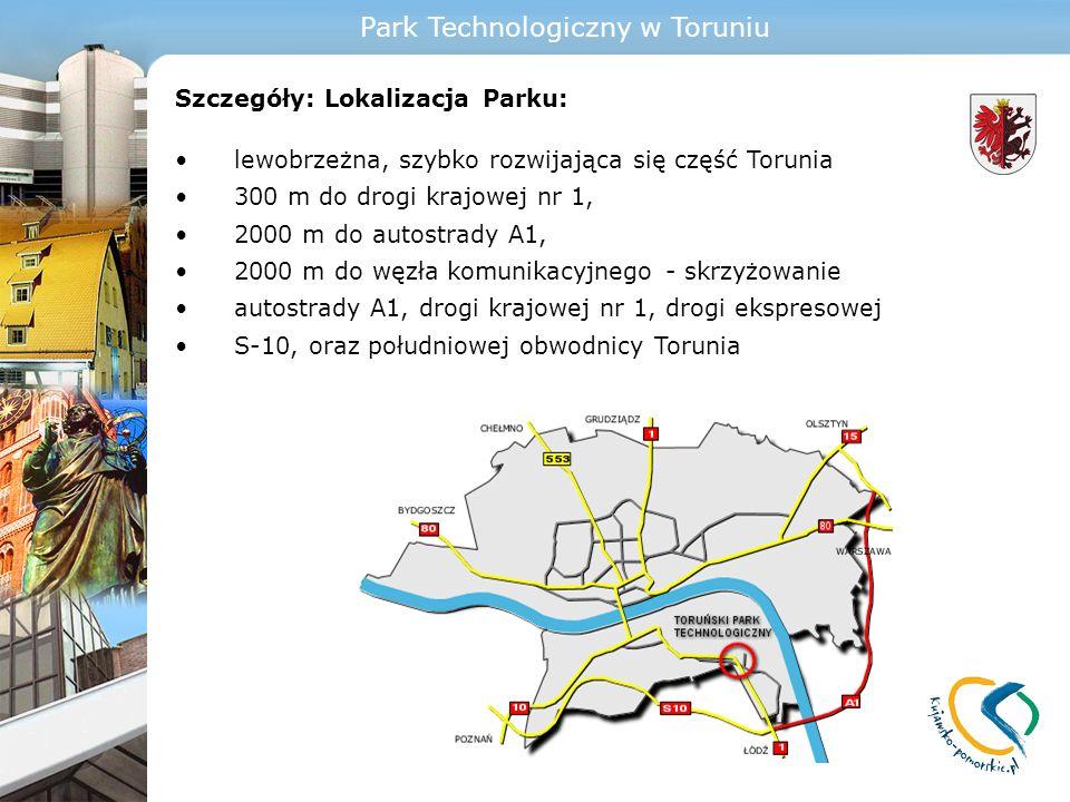 Szczegóły: Lokalizacja Parku: lewobrzeżna, szybko rozwijająca się część Torunia 300 m do drogi krajowej nr 1, 2000 m do autostrady A1, 2000 m do węzła
