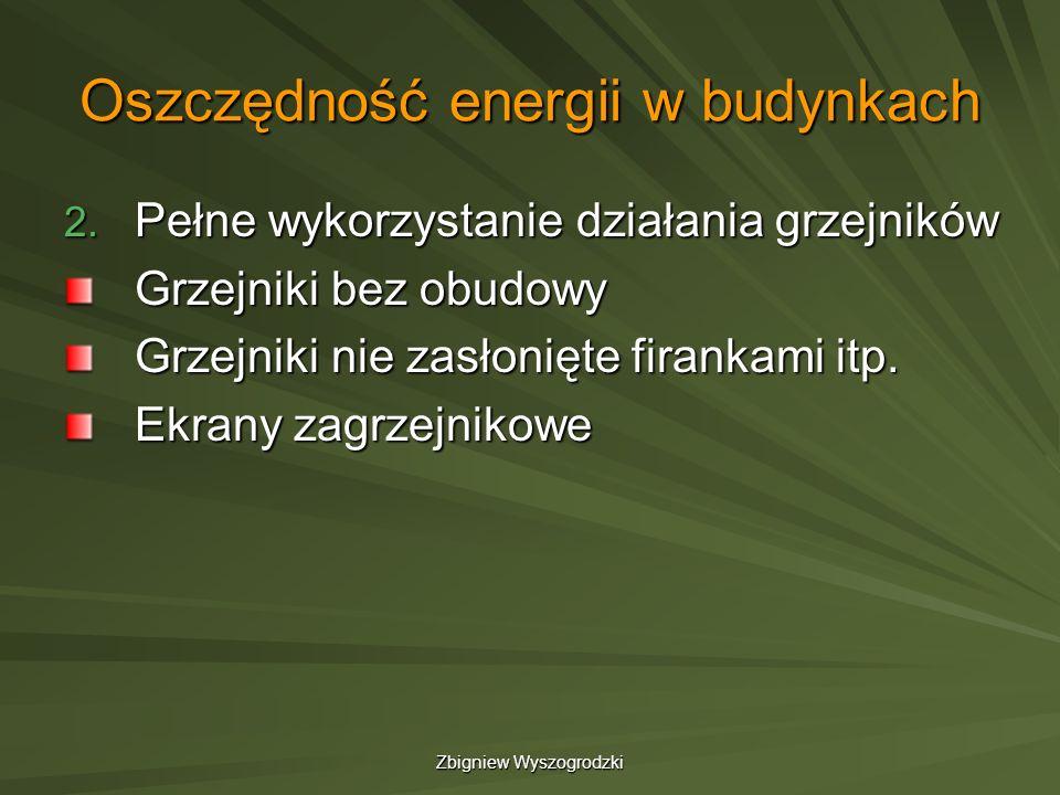 Zbigniew Wyszogrodzki Termomodernizacja Zasady (cd): Stosowanie otworów wentylacyjnych w stolarce okiennej lub wentylacja mechaniczna Termomodernizacja powinna być poprzedzona analizą efektywności ekonomicznej