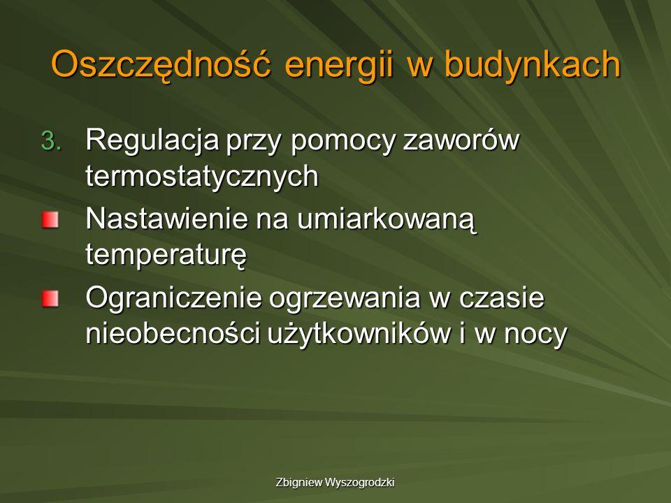 Zbigniew Wyszogrodzki Oszczędność energii w budynkach 3. Regulacja przy pomocy zaworów termostatycznych Nastawienie na umiarkowaną temperaturę Ogranic