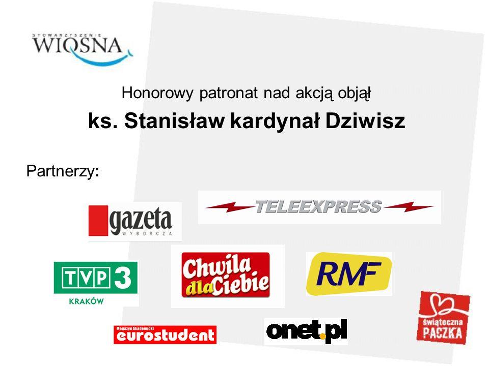 Honorowy patronat nad akcją objął ks. Stanisław kardynał Dziwisz Partnerzy: