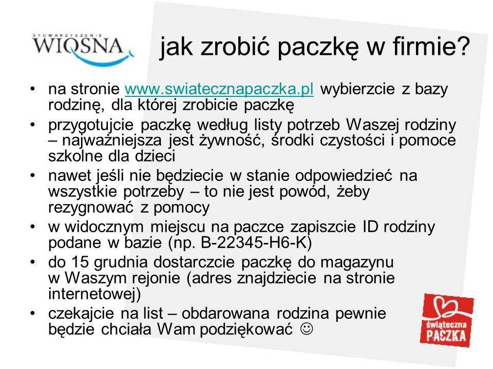 jak zrobić paczkę w firmie? na stronie www.swiatecznapaczka.pl wybierzcie z bazy rodzinę, dla której zrobicie paczkęwww.swiatecznapaczka.pl przygotujc