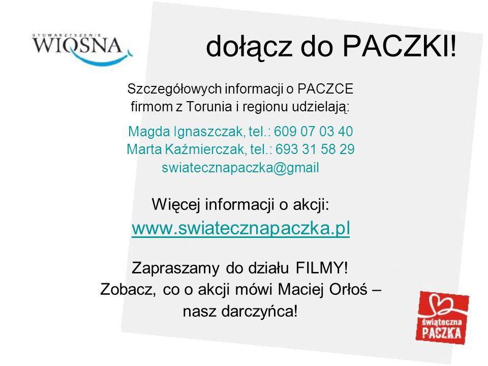 dołącz do PACZKI! Szczegółowych informacji o PACZCE firmom z Torunia i regionu udzielają: Magda Ignaszczak, tel.: 609 07 03 40 Marta Kaźmierczak, tel.