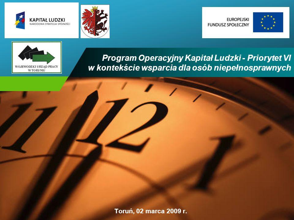 Company LOGO Program Operacyjny Kapitał Ludzki - Priorytet VI w kontekście wsparcia dla osób niepełnosprawnych Toruń, 02 marca 2009 r.