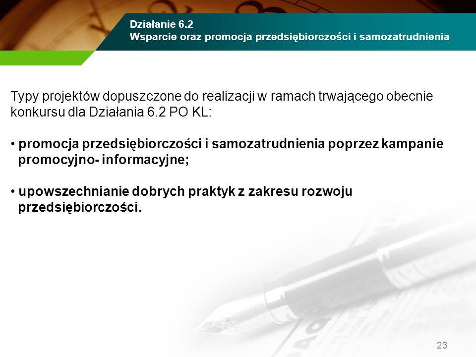 Typy projektów dopuszczone do realizacji w ramach trwającego obecnie konkursu dla Działania 6.2 PO KL: promocja przedsiębiorczości i samozatrudnienia
