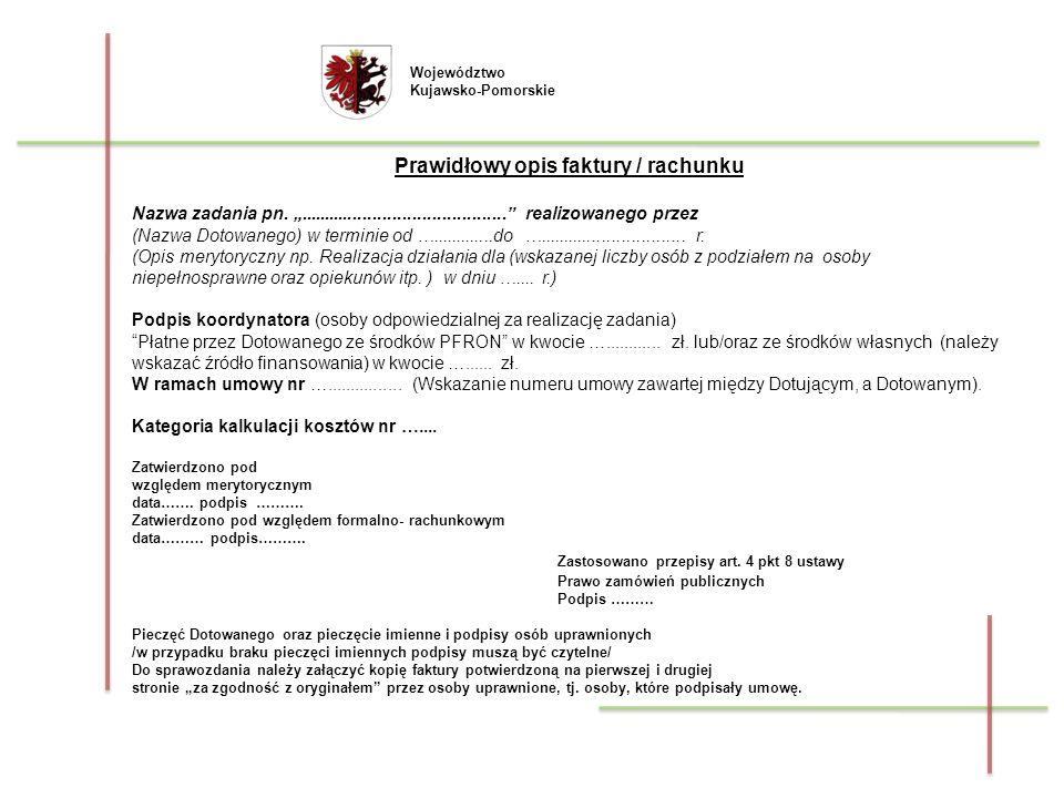 Województwo Kujawsko-Pomorskie Prawidłowy opis faktury / rachunku Nazwa zadania pn........................................... realizowanego przez (Naz
