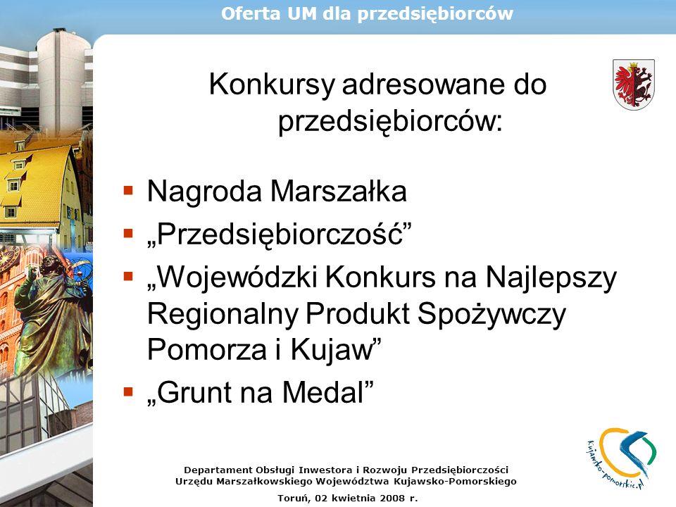 Konkursy adresowane do przedsiębiorców: Nagroda Marszałka Przedsiębiorczość Wojewódzki Konkurs na Najlepszy Regionalny Produkt Spożywczy Pomorza i Kuj