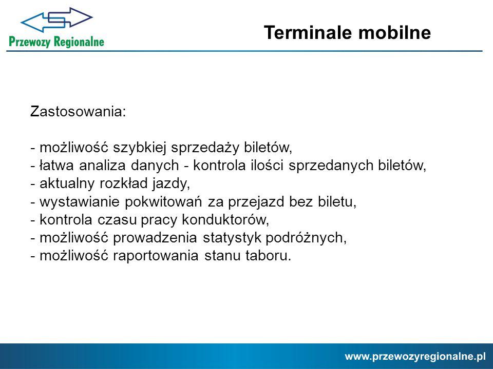Terminale mobilne Zastosowania: - możliwość szybkiej sprzedaży biletów, - łatwa analiza danych - kontrola ilości sprzedanych biletów, - aktualny rozkł