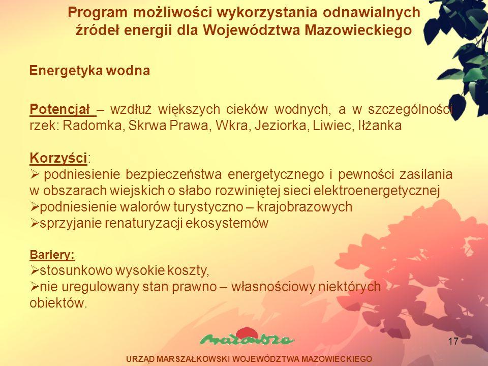 17 Program możliwości wykorzystania odnawialnych źródeł energii dla Województwa Mazowieckiego Potencjał – wzdłuż większych cieków wodnych, a w szczegó
