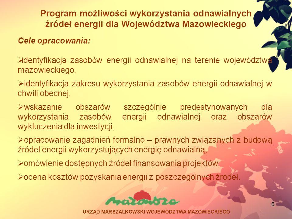 6 Program możliwości wykorzystania odnawialnych źródeł energii dla Województwa Mazowieckiego Cele opracowania: identyfikacja zasobów energii odnawialn