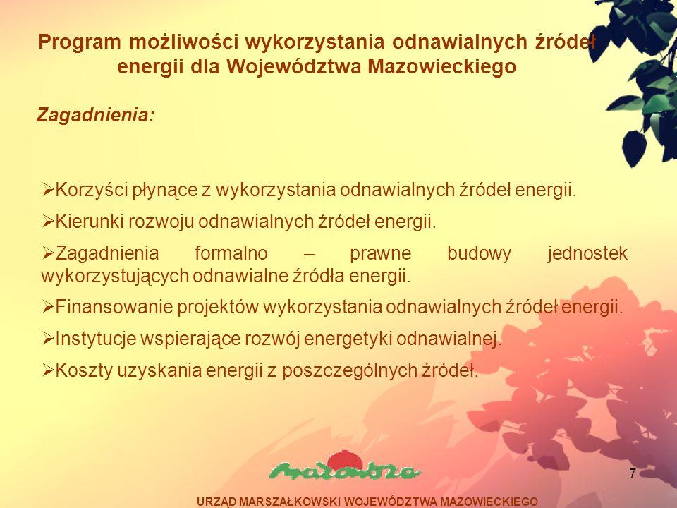 7 Program możliwości wykorzystania odnawialnych źródeł energii dla Województwa Mazowieckiego Zagadnienia: Korzyści płynące z wykorzystania odnawialnyc
