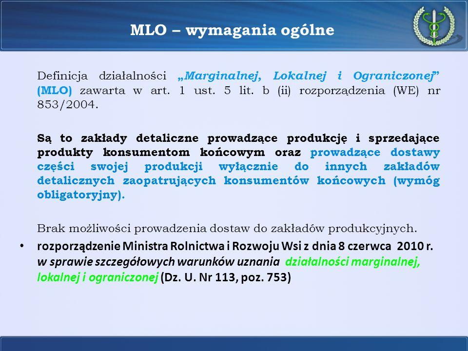MLO – wymagania ogólne Definicja działalności Marginalnej, Lokalnej i Ograniczonej (MLO) zawarta w art. 1 ust. 5 lit. b (ii) rozporządzenia (WE) nr 85
