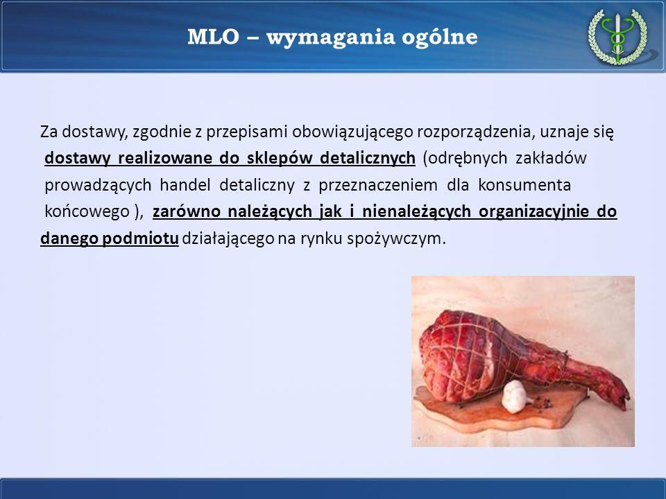 MLO – wymagania ogólne Za dostawy, zgodnie z przepisami obowiązującego rozporządzenia, uznaje się dostawy realizowane do sklepów detalicznych (odrębny