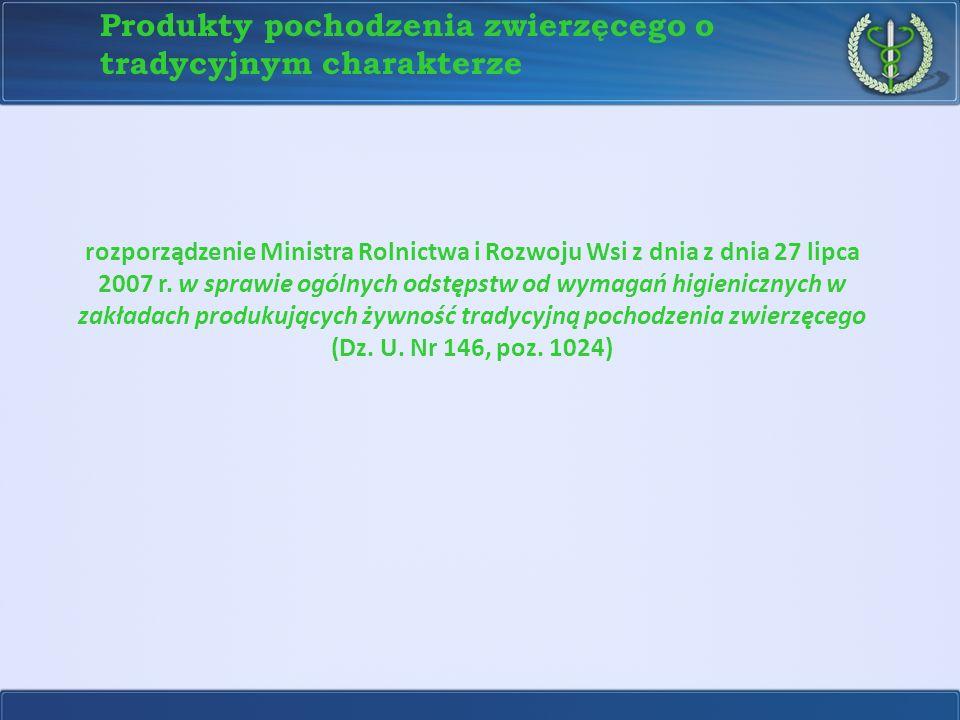 rozporządzenie Ministra Rolnictwa i Rozwoju Wsi z dnia z dnia 27 lipca 2007 r. w sprawie ogólnych odstępstw od wymagań higienicznych w zakładach produ
