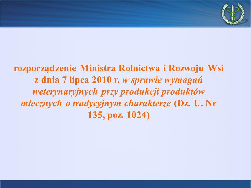 rozporządzenie Ministra Rolnictwa i Rozwoju Wsi z dnia 7 lipca 2010 r. w sprawie wymagań weterynaryjnych przy produkcji produktów mlecznych o tradycyj