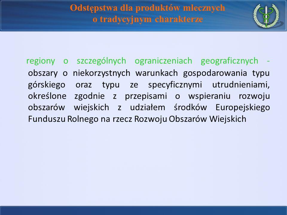regiony o szczególnych ograniczeniach geograficznych - obszary o niekorzystnych warunkach gospodarowania typu górskiego oraz typu ze specyficznymi utr