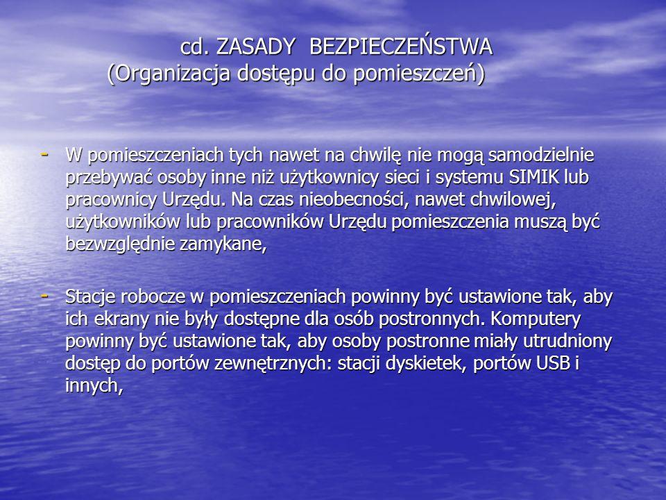 cd. ZASADY BEZPIECZEŃSTWA (Organizacja dostępu do pomieszczeń) cd.