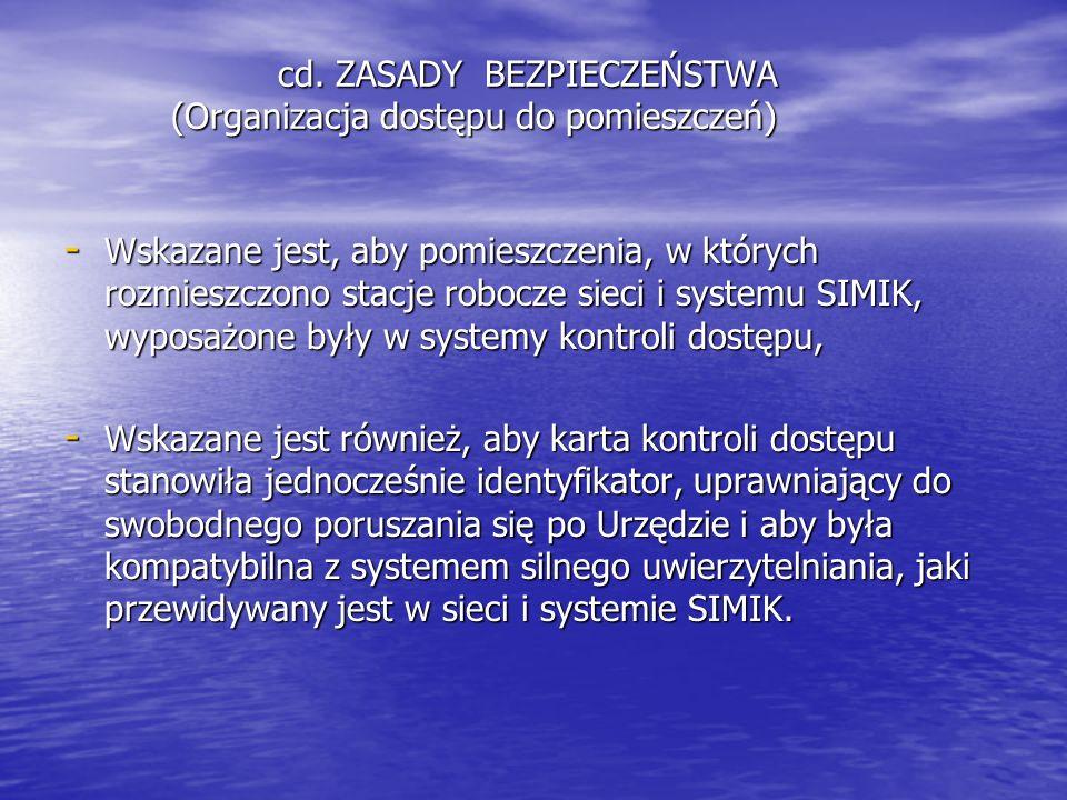 cd. ZASADY BEZPIECZEŃSTWA (Organizacja dostępu do pomieszczeń) - Wskazane jest, aby pomieszczenia, w których rozmieszczono stacje robocze sieci i syst