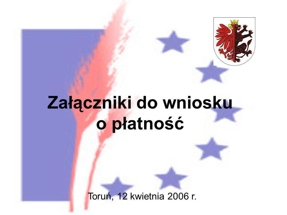 Załączniki do wniosku o płatność Toruń, 12 kwietnia 2006 r.