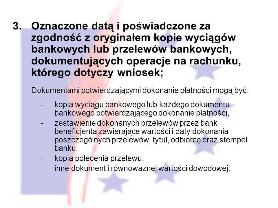 3.Oznaczone datą i poświadczone za zgodność z oryginałem kopie wyciągów bankowych lub przelewów bankowych, dokumentujących operacje na rachunku, które