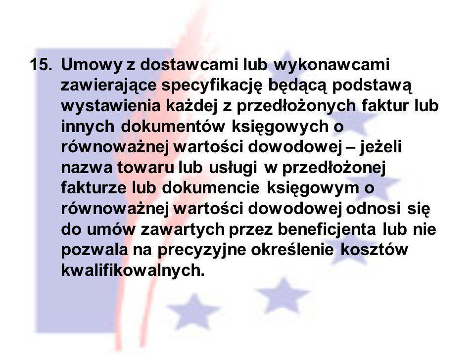 15.Umowy z dostawcami lub wykonawcami zawierające specyfikację będącą podstawą wystawienia każdej z przedłożonych faktur lub innych dokumentów księgow