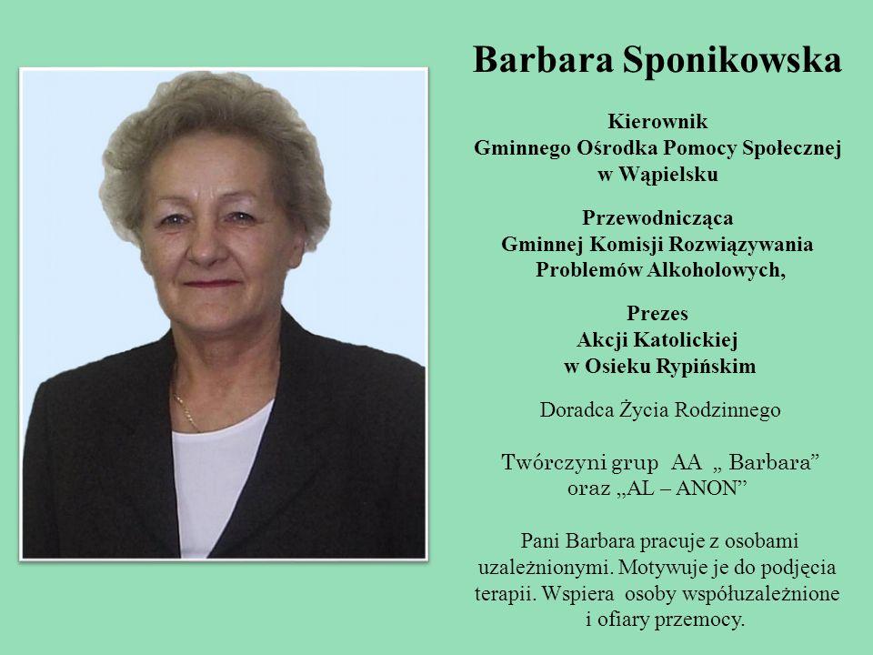 Barbara Sponikowska Kierownik Gminnego Ośrodka Pomocy Społecznej w Wąpielsku Przewodnicząca Gminnej Komisji Rozwiązywania Problemów Alkoholowych, Prez