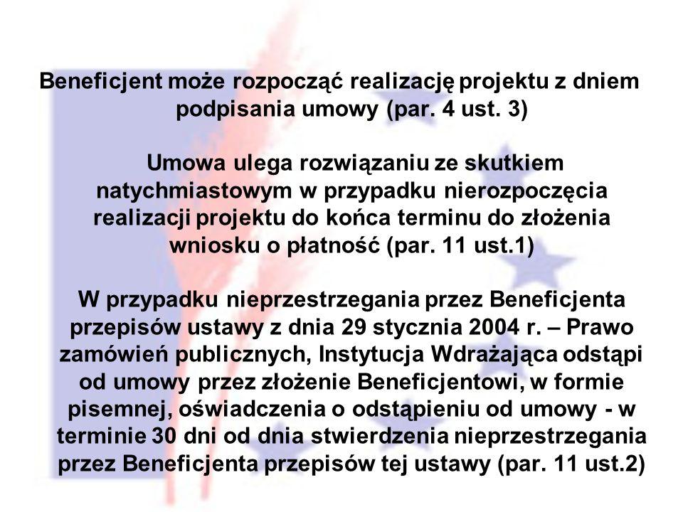 Beneficjent może rozpocząć realizację projektu z dniem podpisania umowy (par.