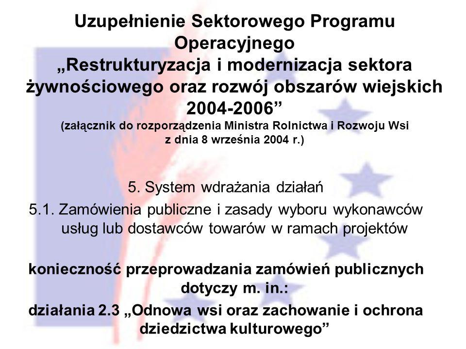 Uzupełnienie Sektorowego Programu Operacyjnego Restrukturyzacja i modernizacja sektora żywnościowego oraz rozwój obszarów wiejskich 2004-2006 (załącznik do rozporządzenia Ministra Rolnictwa i Rozwoju Wsi z dnia 8 września 2004 r.) 5.