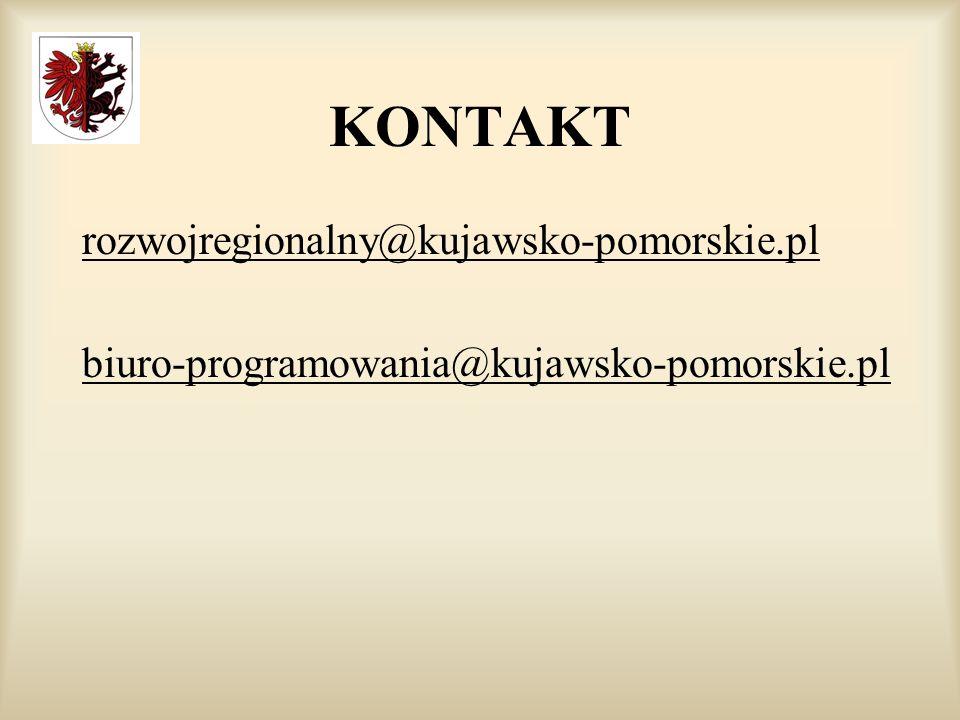 KONTAKT rozwojregionalny@kujawsko-pomorskie.pl biuro-programowania@kujawsko-pomorskie.pl