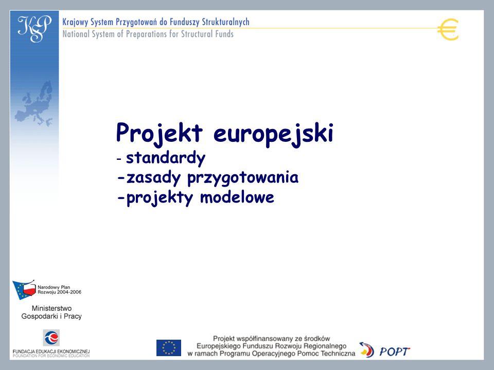 Projekt europejski - standardy -zasady przygotowania -projekty modelowe