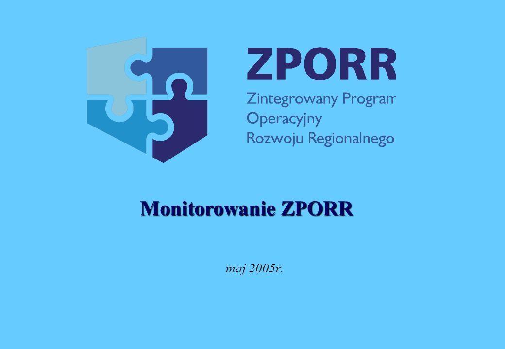 maj 2005r. Monitorowanie ZPORR