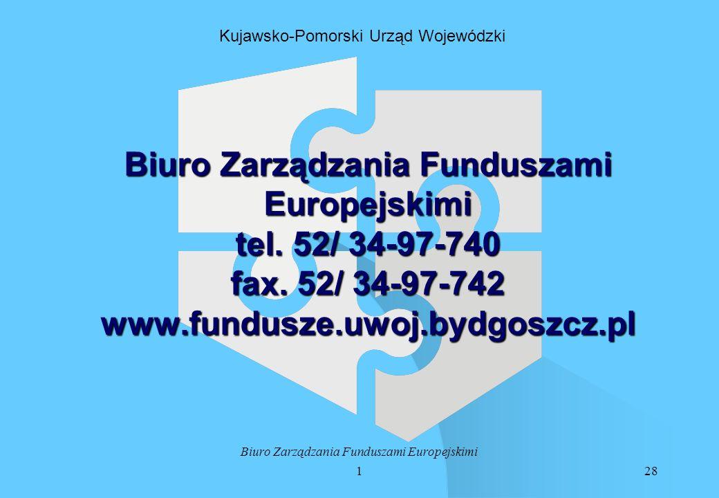 128 Biuro Zarządzania Funduszami Europejskimi Kujawsko-Pomorski Urząd Wojewódzki Biuro Zarządzania Funduszami Europejskimi tel.