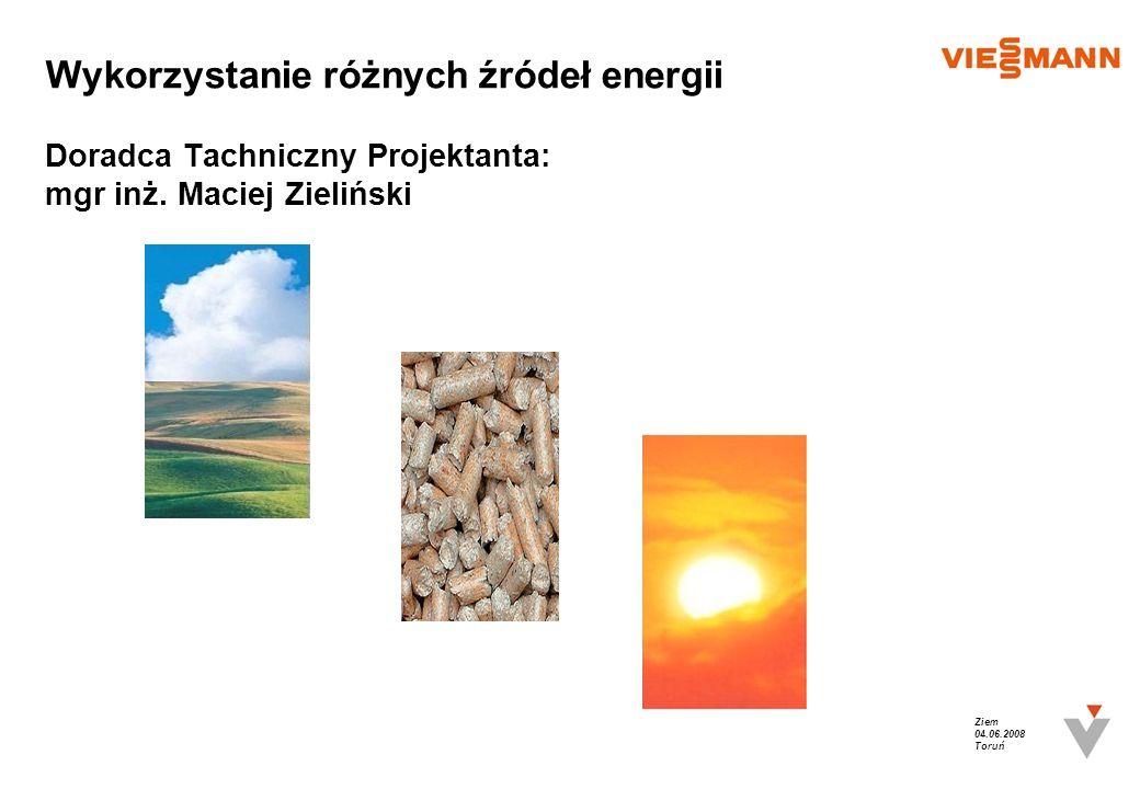 Ziem 04.06.2008 Toruń Wykorzystanie różnych źródeł energii Doradca Tachniczny Projektanta: mgr inż. Maciej Zieliński