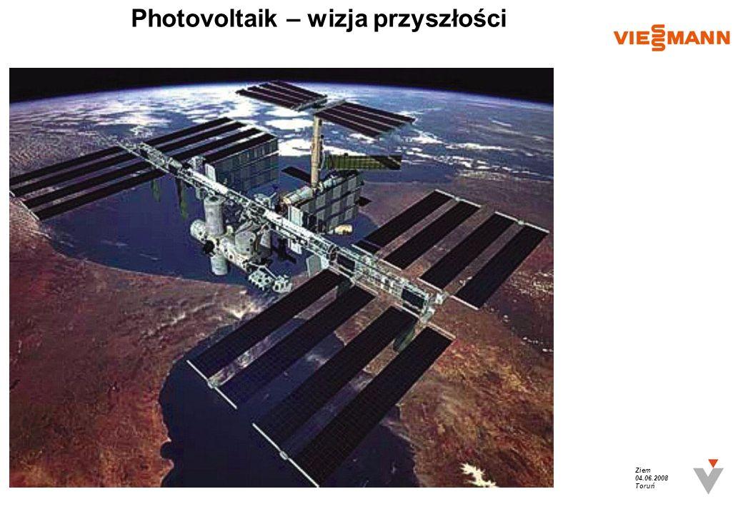 Ziem 04.06.2008 Toruń Photovoltaik – wizja przyszłości