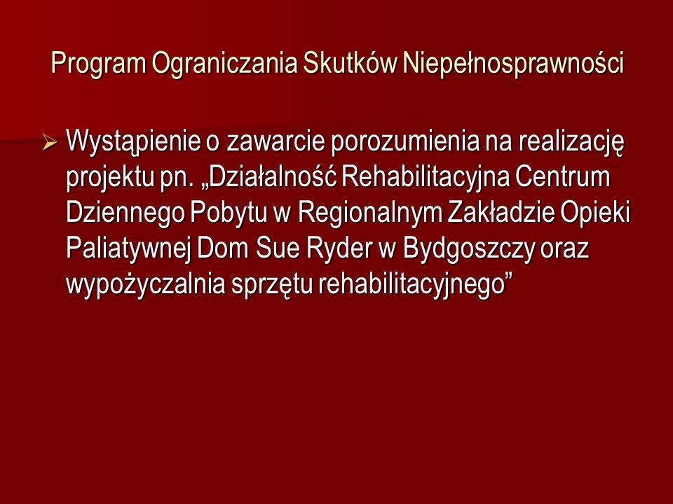 Program Ograniczania Skutków Niepełnosprawności Wystąpienie o zawarcie porozumienia na realizację projektu pn.