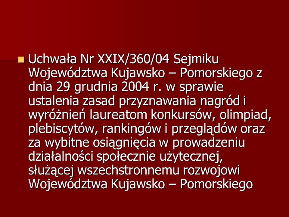 Uchwała Nr XXIX/360/04 Sejmiku Województwa Kujawsko – Pomorskiego z dnia 29 grudnia 2004 r.