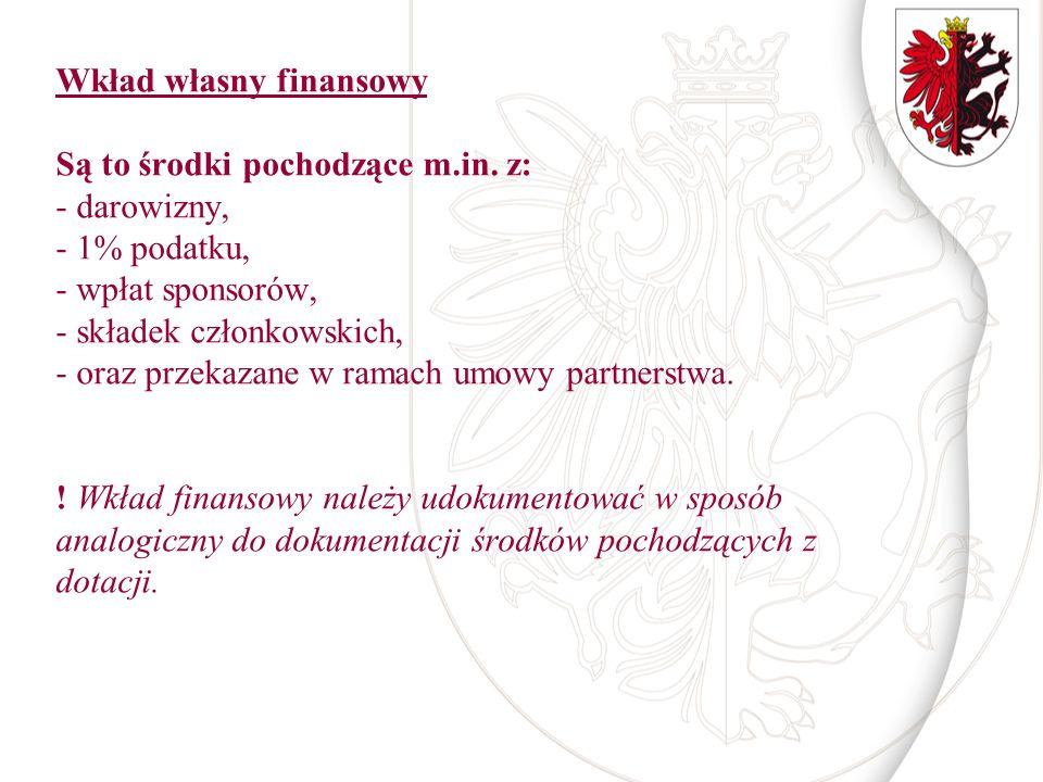 Wkład własny finansowy Są to środki pochodzące m.in. z: - darowizny, - 1% podatku, - wpłat sponsorów, - składek członkowskich, - oraz przekazane w ram