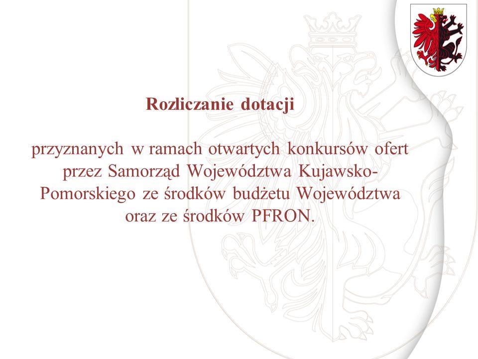 Rozliczanie dotacji przyznanych w ramach otwartych konkursów ofert przez Samorząd Województwa Kujawsko- Pomorskiego ze środków budżetu Województwa ora