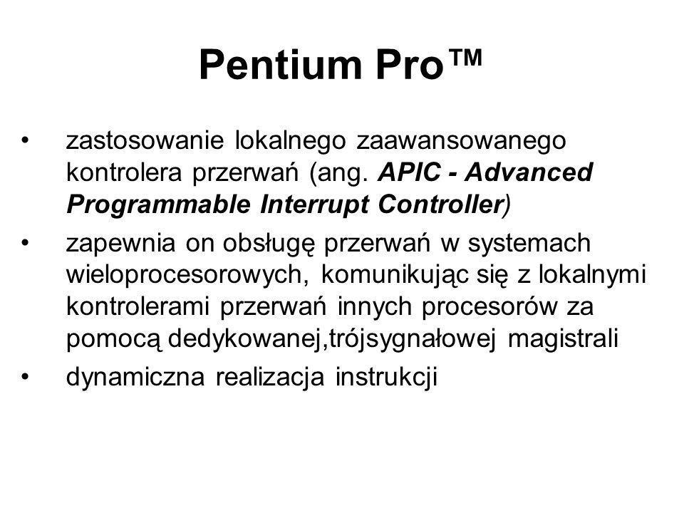 Pentium Pro zastosowanie lokalnego zaawansowanego kontrolera przerwań (ang. APIC - Advanced Programmable Interrupt Controller) zapewnia on obsługę prz