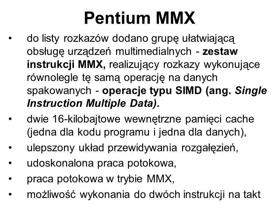 Pentium MMX do listy rozkazów dodano grupę ułatwiającą obsługę urządzeń multimedialnych - zestaw instrukcji MMX, realizujący rozkazy wykonujące równol