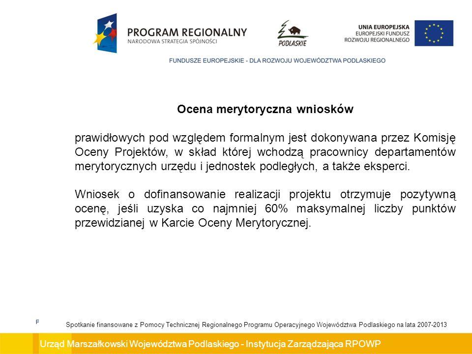 Urząd Marszałkowski Województwa Podlaskiego - Instytucja Zarządzająca RPOWP Spotkanie finansowane z Pomocy Technicznej Regionalnego Programu Operacyjn