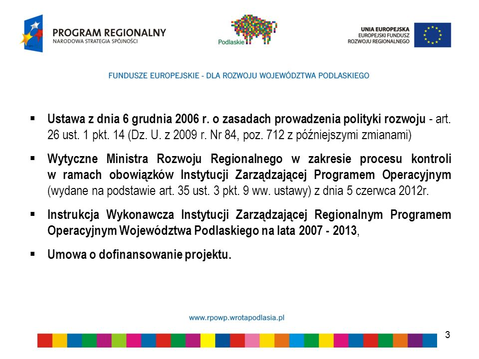 3 Ustawa z dnia 6 grudnia 2006 r. o zasadach prowadzenia polityki rozwoju - art. 26 ust. 1 pkt. 14 (Dz. U. z 2009 r. Nr 84, poz. 712 z późniejszymi zm