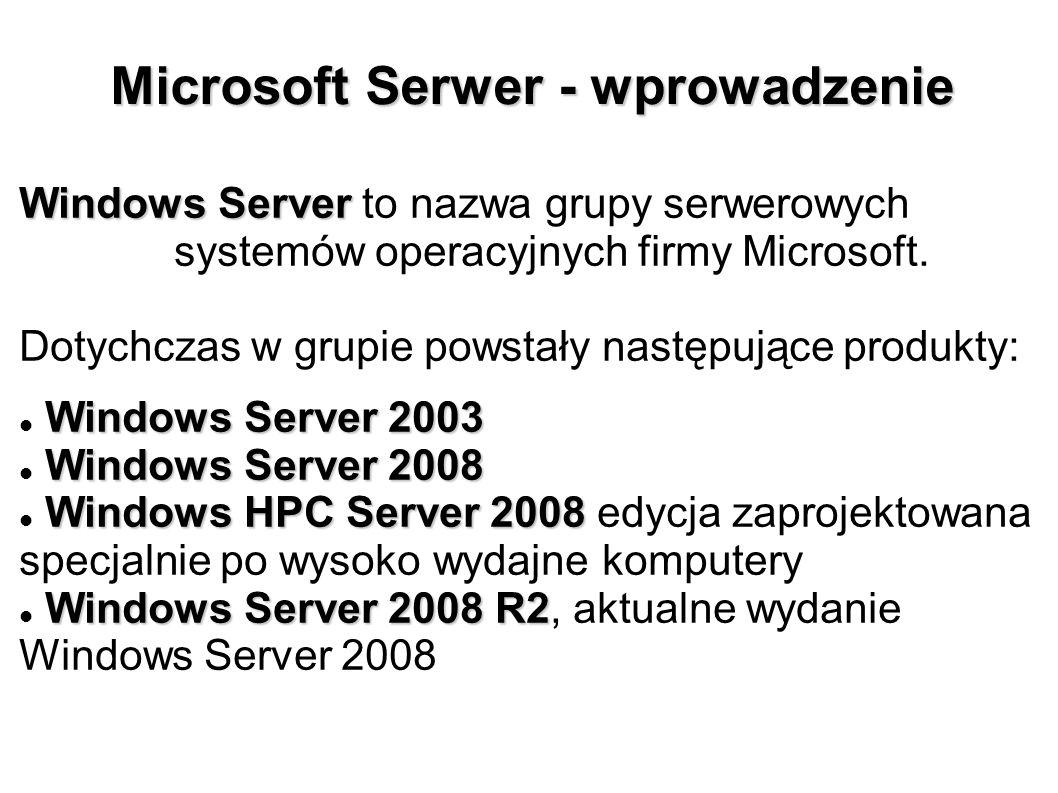 Microsoft Serwer - wprowadzenie Microsoft Serwer - wprowadzenie Windows Server Windows Server to nazwa grupy serwerowych systemów operacyjnych firmy M