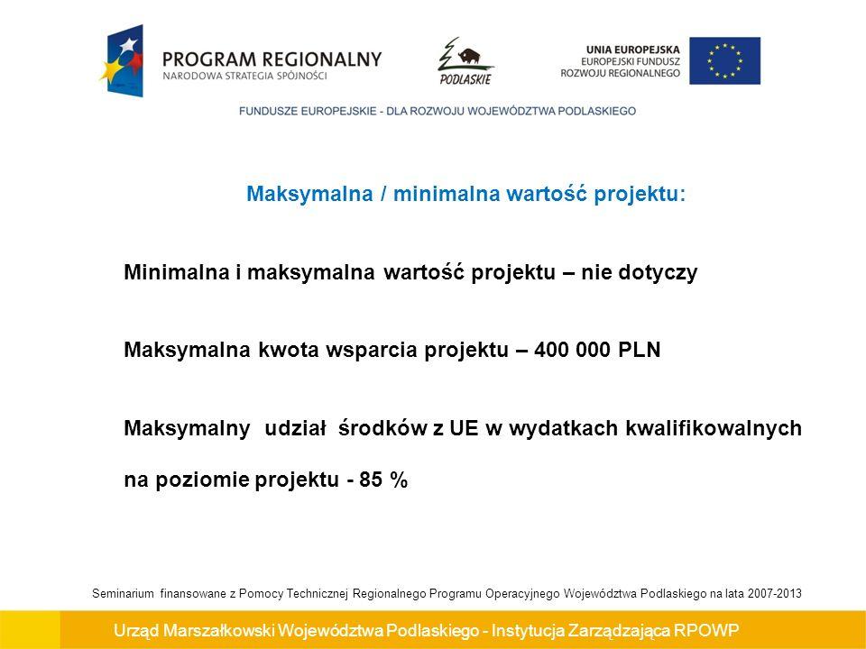 Urząd Marszałkowski Województwa Podlaskiego - Instytucja Zarządzająca RPOWP Seminarium finansowane z Pomocy Technicznej Regionalnego Programu Operacyjnego Województwa Podlaskiego na lata 2007-2013 Informacji na temat konkursu oraz dokumentacji udziela Punkt Informacji w Łomży ul.