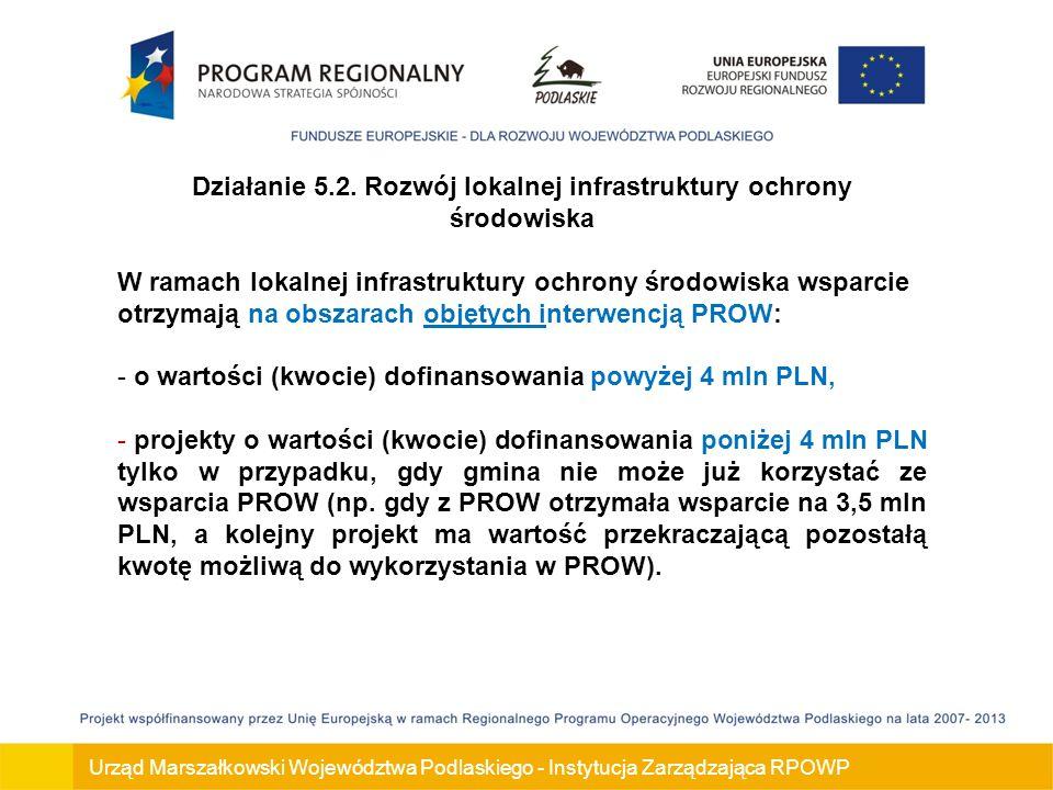 Urząd Marszałkowski Województwa Podlaskiego - Instytucja Zarządzająca RPOWP Działanie 5.2.